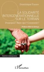 La solidarité intergénérationnelle sur le terrain - Dominique Thierry