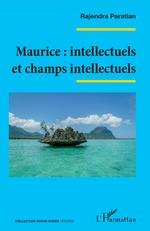Maurice : intellectuels et champs intellectuels - Ragendra Paratian
