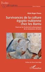 Survivances de la culture égypto-nubienne chez les Bantu - Alain Roger Pegha