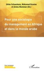 Pour une sociologie du management en Afrique et dans le monde arabe - Ulrike Schuerkens, Mohamed Branine, Aminu Mamman