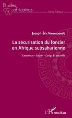 La sécurisation du foncier en Afrique subsaharienne - Joseph-Eric Nnomenko'o
