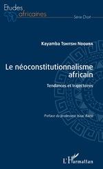 Le néoconstitutionnalisme africain - Kayamba Tshitshi Ndouba