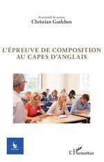 L'épreuve de composition au Capes d'anglais - Christian Gutleben