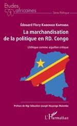 La marchandisation de la politique en RD. Congo - Flory E. Kabongo Kapenda