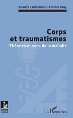 Corps et traumatismes - Khadidja Chahraoui, Antoine Bioy
