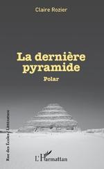 La dernière pyramide - Claire Rozier