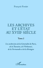 Les archives et l'Etat au XVIIIe siècle - François Fossier