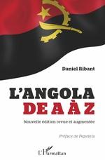 L'Angola de A à Z (nouvelle édition revue et augmentée) - Daniel Ribant