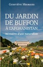 Du jardin de Buffon à l'Afghanistan - Geneviève MEURGUES