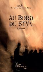 Au bord du Styx -  anA, le fils de mon père