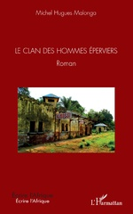 Le Clan des hommes éperviers - Michel Hugues MALONGA