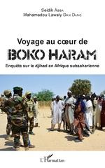 Voyage au coeur de Boko Haram - Seidik Abba, Mahamadou Lawaly Dan Dano