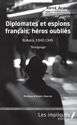 Diplomates et espions français, héros oubliés - Jeanne Montagnon