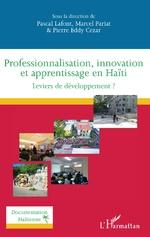 Professionnalisation, innovation et apprentissage en Haïti - Pascal Lafont, Marcel Pariat, Pierre Eddy Cezar