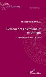 Rémanences dictatoriales en Afrique - Charles Wola Bangala