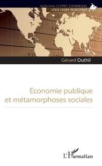 Economie publique et métamorphoses sociales - Gérard Duthil