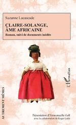 Claire-Solange, âme africaine - Emmanuelle Gall, Roger Little