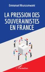 La pression des souverainistes en France - Emmanuel Nkunzumwami