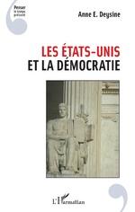 Les Etats-Unis et la démocratie - Anne Deysine