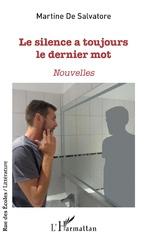 Le silence a toujours le dernier mot - Martine DE SALVATORE