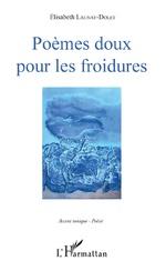 Poèmes doux pour les froidures - Elisabeth Launay-Dolet