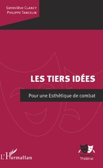 Les Tiers idées - Philippe Tancelin, Geneviève Clancy