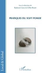 Pratiques du <em>soft power</em> - Radovan Gura, Gilles Rouet