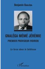 Gnaléga Mémé Jérémie Premier provisuer ivoirien - Benjamin Gnaléga