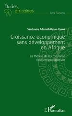 Croissance économique sans développement en Afrique - Sandavoy Adamoh Djelhi-Yahot