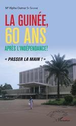 La Guinée, 60 ans après l'idépendance ! - Alpha Oumar Sy Savane