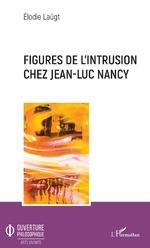 Figures de l'intrusion chez Jean-Luc Nancy - Elodie Laügt