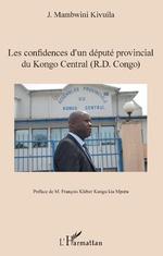 Les confidences d'un député provincial du Kongo Central (R.D. Congo) - José Mambwini Kivuila-Kiaku