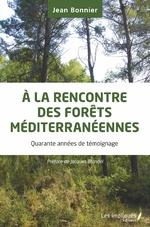 A la rencontre des forêts méditerranéennes - Jean Bonnier