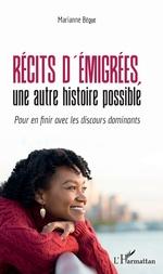 Récits d'émigrées, une autre histoire possible - Marianne Bèque