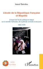 L'école de la République française et Mayotte - Issouf Saindou
