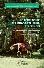 Le territoire de Mambasa en Ituri, RD Congo - Robert Bungishabaku Katho, Isaac Mbabazi Kahwa