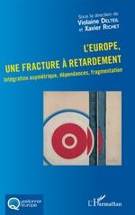 L'Europe, une fracture à retardement - Violaine Delteil, Xavier Richet