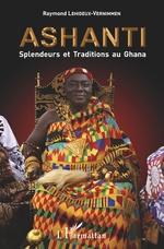 Ashanti Splendeurs et Traditions au Ghana - Raymond Lehideux-Vernimmen