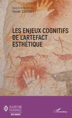 Les enjeux cognitifs de l'artefact esthétique - Xavier Lambert