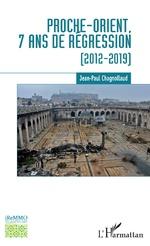 Proche-Orient, 7 ans de régression - Jean-Paul Chagnollaud