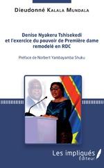 Denise Nyakeru Tshisekedi et l'exercice du pouvoir de Première dame remodelé en RDC - Dieudonné Kalala Mundala