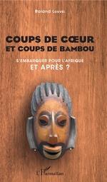 Coups de cœur et coups de bambou - Roland Louvel