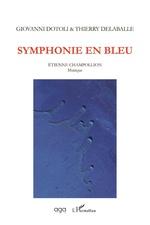 Symphonie en bleu - Giovanni Dotoli, Thierry Delaballe, Étienne Champollion