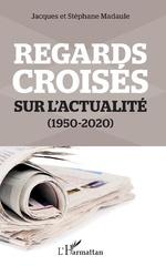 Regards croisés sur l'actualité - Jacques Madaule, Stéphane Madaule
