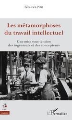Les métamorphoses du travail intellectuel - Sébastien Petit