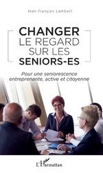 Changer le regard sur les seniors-es - Jean-François Lambert