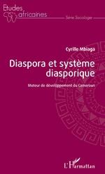 Diaspora et système diasporique - Cyrille MBIAGA