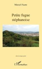 Petite fugue stéphanoise - Marcel Faure