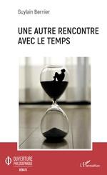 Une autre rencontre avec le temps - Guylain Bernier