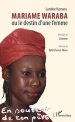 Mariame Waraba ou le destin d'une femme - Lamine Kamara